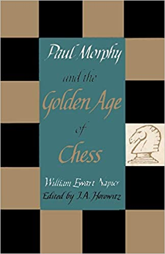 Paul Morphy and the Golden Age of Chess book cover